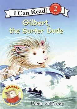 Gilbert, the Surfer Dude (I Can Read Book 2) - Book  of the Gilbert and Friends