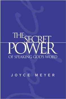 The Secret Power of Speaking God's Word (Meyer, Joyce) 0446577367 Book Cover