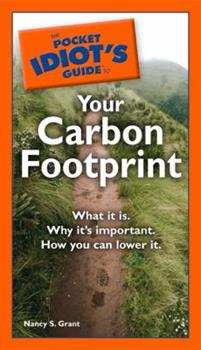 The Pocket Idiot's Guide to Your Carbon Footprint (Pocket Idiot's Guide) - Book  of the Pocket Idiot's Guide