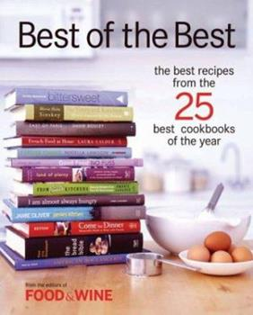 Best of the Best: The Best Recipes From the 25 Best Cookbooks of the Year (Best of the Best: Best Recipes from the 25 Best Cookbooks of the Year) 1932624007 Book Cover