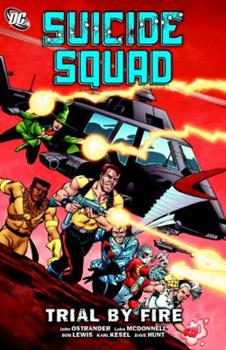 Suicide Squad, Volume 1: Trial By Fire - Book #15 of the Super-Heróis DC