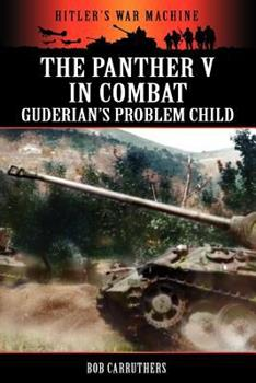Paperback The Panther V in Combat - Guderian's Problem Child Book