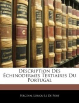 Paperback Description des ?chinodermes Tertiaires du Portugal Book