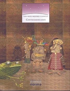 Los Siete Mjores Cuentos Centroamericanos/ The Seven Best Central American Tales