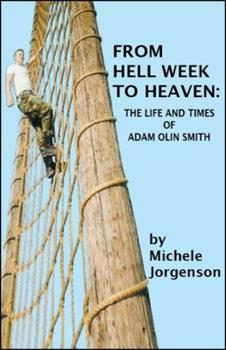 Hardcover From Hell Week to Heaven: The Life and Times of Adam Olin Smith Book