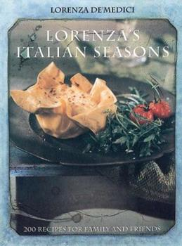 Paperback Lorenza's Italian Seasons : 200 Recipes for Family and Friends Book