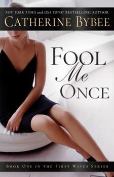 Fool Me Once - Book #1 of the First Wives