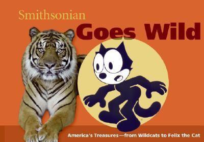Smithsonian Goes Wild (Spotlight Smithsonian) (Spotlight Smithsonian) 0061251496 Book Cover