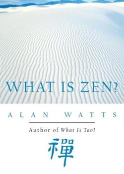 What Is Zen? 1577311671 Book Cover