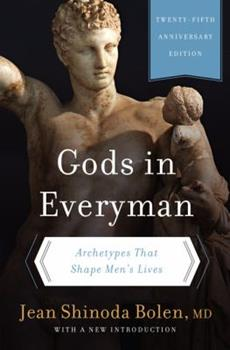 Gods In Everyman: A New Psychology of Men's Lives & Loves 0062500988 Book Cover
