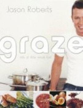 Graze: Lots Of Little Meals Fast 0732911745 Book Cover
