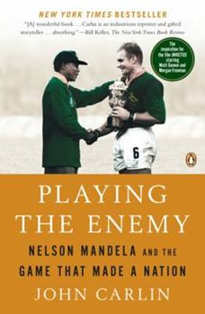 Paperback Playing the Enemy: Nelson Mandela and the Game That Made a Nation Book