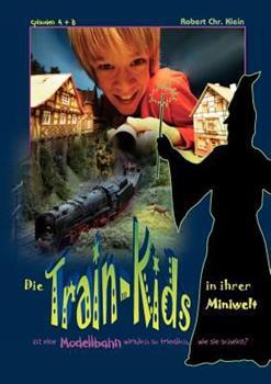 Paperback Die Train-Kids in Ihrer Miniwelt [German] Book