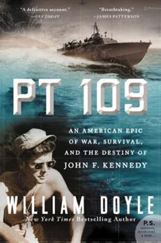 PT 109: An American Epic of War, Survival, and the Destiny of John F. Kennedy 0062346598 Book Cover