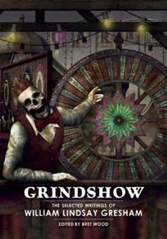 Grindshow: The Selected Writings of William Lindsay Gresham 1613471114 Book Cover