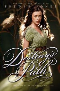 Destiny's Path (Warrior Princess, #2) 0060871482 Book Cover