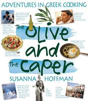 The Olive and the Caper: Adventures in Greek Cooking 1563058480 Book Cover