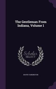 Hardcover The Gentleman from Indiana, Volume 1 Book