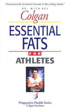 Essential Fats for Athletes (Progressive Health) 1896817084 Book Cover