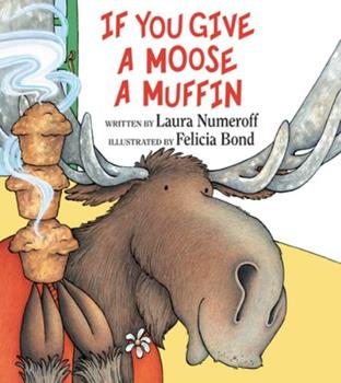 If You Give a Moose a Muffin - Book  of the If You Give...