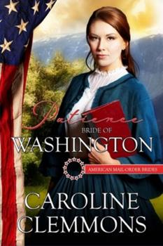 Patience: Bride of Washington - Book #42 of the American Mail-Order Brides