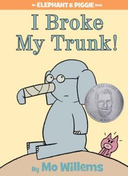 Elephant and Piggie: I Broke My Trunk - Book #14 of the Elephant & Piggie