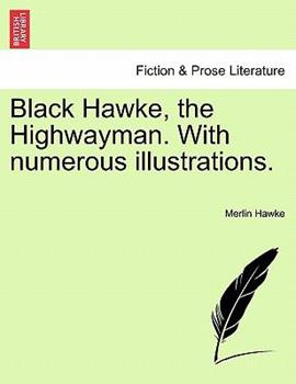 Paperback Black Hawke, the Highwayman with Numerous Illustrations Book