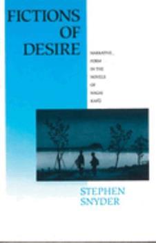 Fictions of Desire: Narrative Form in the Novels of Nagai Kafu 0824822366 Book Cover