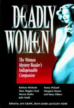 Deadly Women: The Woman Mystery Reader's Indispensable Companion 0786704683 Book Cover