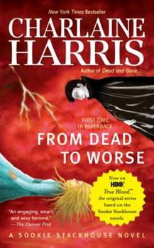 From Dead to Worse - Book #8 of the Sookie Stackhouse