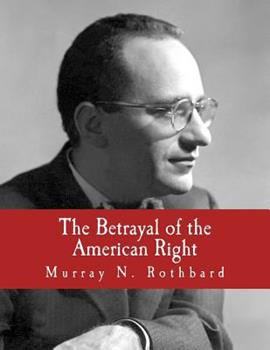 The Betrayal Of The American Right 1479229512 Book Cover