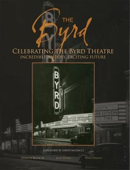 Celebrating The Byrd Theatre Incredible History, Exciting Future