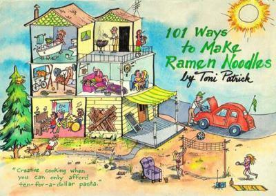 101 Ways to Make Ramen Noodles Cookbook 0962633526 Book Cover