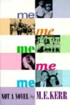 Me Me Me Me Me: Not a Novel 0451132084 Book Cover