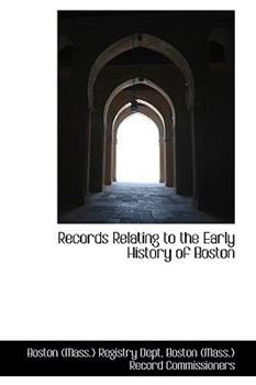 Paperback Records Relating to the Early History of Boston Book