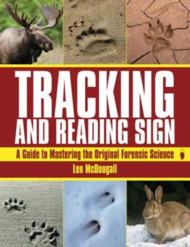 Paperback Tracking and Reading Sign: A Guide to Mastering the Original Forensic Science Book