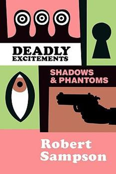 Deadly Excitements: Shadows and Phantoms 0879724501 Book Cover