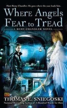 Where Angels Fear to Tread - Book #3 of the Remy Chandler
