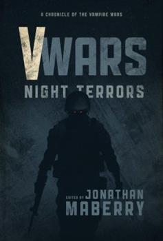 V-Wars: Night Terrors (New Stories of the Vampire Wars) - Book #3 of the V-Wars: Chronicles of the Vampire Wars