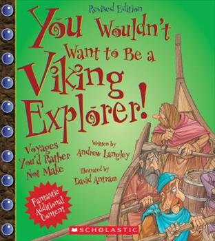 You Wouldn't Want To Be A Viking Explorer 0531238547 Book Cover