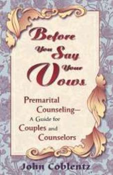 Pamphlet Before you say your vows: Premarital counseling, a guide for couples and counselors Book