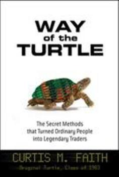 Way of the Turtle: The Secret Methods that Turned Ordinary People into Legendary Traders 007148664X Book Cover