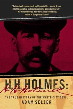 H.H. Holmes: The True History of the White City Devil 1510740848 Book Cover