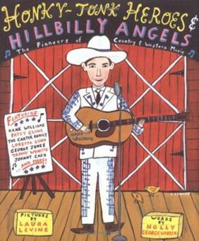 Honky-Tonk Heroes and Hillbilly Angels: The Pioneers of Country and Western Music 0618191003 Book Cover