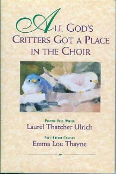 All God's Critters Got a Place in the Choir 1562362267 Book Cover