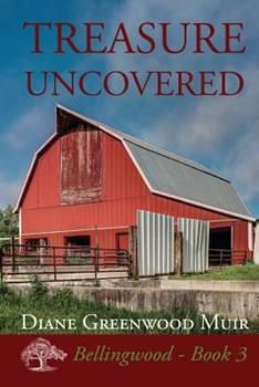 Treasure Uncovered - Book #3 of the Bellingwood