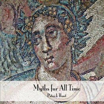 Myths for All Time: Selected Greek Stories Retold 1934269093 Book Cover