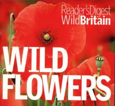 Paperback Wild Flowers (Reader's Digest Wild Britain) Book