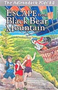 Escape from Black Bear Mountain (The Adirondack Kids, Vol. 8) - Book #8 of the Adirondack Kids