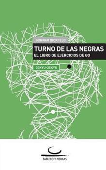 Paperback Turno de las Negras: El Libro de Ejercicios de Go. 30 Kyu - 25 Kyu Book